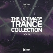 The Ultimate Trance Collection, Vol. 11 von Various Artists