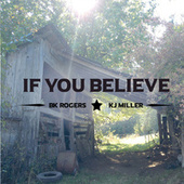 If You Believe by BK Rogers and KJ Miller