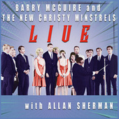 LIVE The New Christy Minstrels starring Barry McGuire plus Allan Sherman by New Christy Minstrels starring Barry McGuire