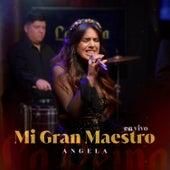 Mi Gran Maestro (En Vivo) de Angela Leiva