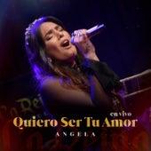 Quiero Ser Tu Amor (En Vivo) de Angela Leiva