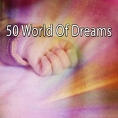 50 World of Dreams by Trouble Sleeping Music Universe