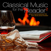 Classical Music for the Reader 2: Great Masterpieces for the Dedicated Reader by Various Artists