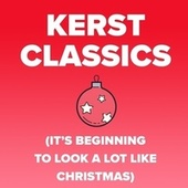 Kerst Classics (It's Beginning To Look A Lot Like Christmas) de Various Artists