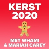Kerst 2020 (met Wham! en Mariah Carey) de Various Artists