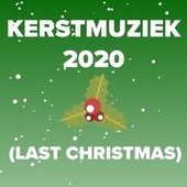 Kerstmuziek 2020 (Last Christmas) de Various Artists