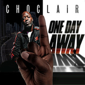 One Day Away by Choclair