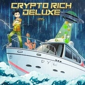 Crypto Rich (Deluxe) by Dyl