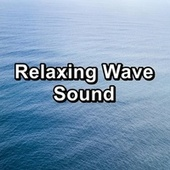 Relaxing Wave Sound von Sea Waves Sounds