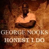 Honest I Do de George Nooks