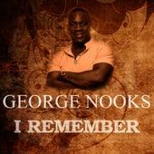 I Remember de George Nooks