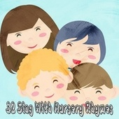 32 Sing with Nursery Rhymes de Canciones Para Niños