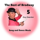 The Best of Broadway 5 - Song and Dance Music by Guy Dearden
