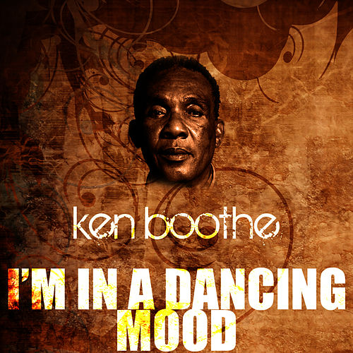 I'm In A Dancing Mood by Ken Boothe