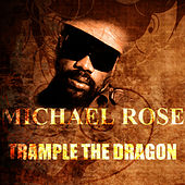 Trample The Dragon de Mykal Rose