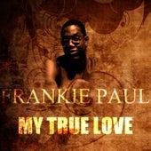 My True Love by Frankie Paul