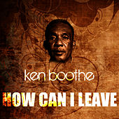 How Can I Leave de Ken Boothe