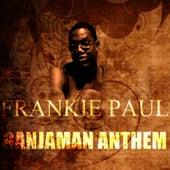 Ganjaman Anthem by Frankie Paul