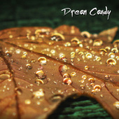 Leafy Rain Drips by Dream Candy