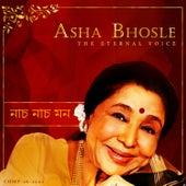 Nach Nach Mon - EternalVoice Of Asha Bhosle by Manna Dey