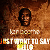 Just Want To Say Hello de Ken Boothe
