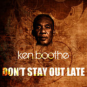Don't Stay Out Late de Ken Boothe