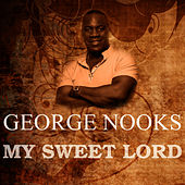 My Sweet Lord de George Nooks