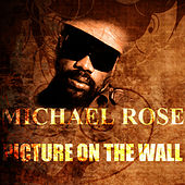 Picture On The Wall by Mykal Rose