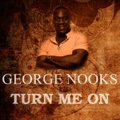 Turn Me On de George Nooks