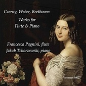 Czerny, Weber & Beethoven: Works for Flute & Piano von Francesca Pagnini