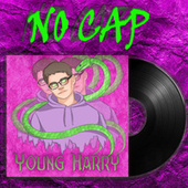 No Cap by Young Harry