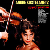 Gypsy Passion de Andre Kostelanetz And His Orchestra