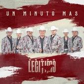 Un Minuto Más by Grupo Legitimo