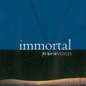 Immortal by Prairie Voices
