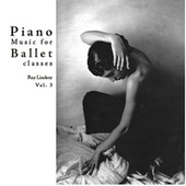 Piano Music for Ballet Class, Vol. 3 by Ray Lindsey