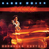 Let The Music Play: Expanded Edition by Barry White