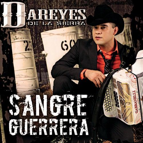 Sangre Guerrera by Los Dareyes De La Sierra