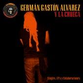 Singles, Ep's y Colaboraciones de Germán Gastón Álvarez y La Chueca