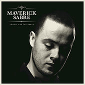 Lonely Are The Brave de Maverick Sabre