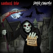 Dark Cinema by Santucci Trio