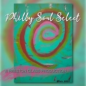 Philly Soul Select by Various Artists