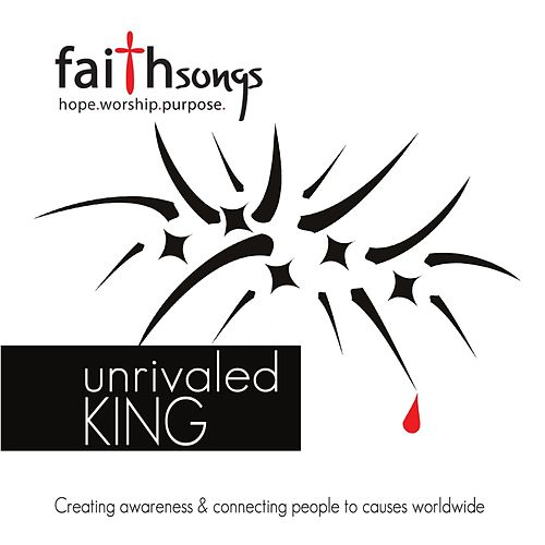 Faithsongs: Unrivaled King by Various Artists