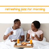 Refreshing Jazz for Morning: Perfect for Coffee and Breakfast Time by Relaxing Instrumental Music