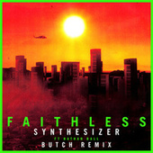 Synthesizer (feat. Nathan Ball) [Butch Remix] (Edit) by Faithless