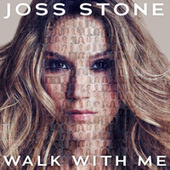 Walk With Me by Joss Stone