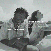 At My Worst (Gustixa Remix) by Pink Sweat$