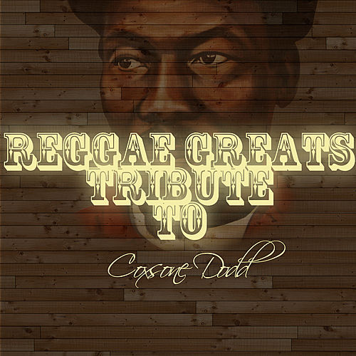 Reggae Greats Tribute To Coxsone Dodd by Various Artists