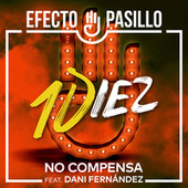 No compensa (feat. Dani Fernández) de Efecto Pasillo