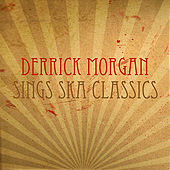 Derrick Morgan Sings Ska Classics by Various Artists