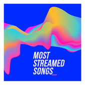 Most Streamed Songs (Biggest Tracks Ever) de Various Artists